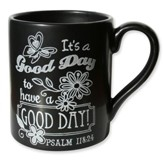 It's A Good Day To Have A Good Day, Chalkboard Style Mug