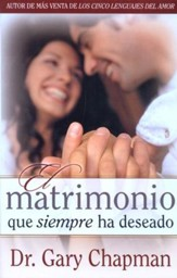 El Matrimonio que Siempre ha Deseado, Edición de Bolsillo  (The Marriage You've Always Wanted, Pocket Edition)