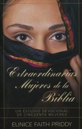 Extraordinarias Mujeres de la Biblia  (Women in the Bible)