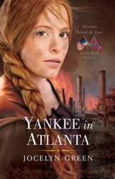 Yankee in Atlanta, Heroines Behind the Lines Series #3