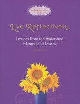 Live Reflectively: Lessons from the Watershed Moments of Moses