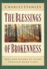 The Blessings of Brokenness: Why God Allows Us to Go Through Hard Times - eBook