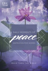 The One Year Daily Moments of Peace: Inspiration for Women