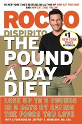 The Pound a Day Diet: Lose Up to 5 Pounds in 5 Days by Eating the Foods You Love - eBook