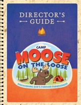 Camp Moose on the Loose: Director's Guide