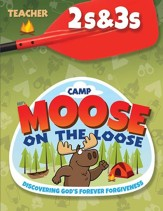 Camp Moose on the Loose: 2s & 3s Teacher Book (KJV)