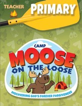 Camp Moose on the Loose: Primary Teacher Book (KJV)