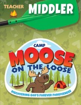 Camp Moose on the Loose: Middler Teacher Book (KJV)