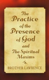 The Practice of the Presence of God & Spiritual Maxims