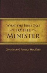 What the Bible Says to the Minister: The   Minister's Personal Handbook (Softcover)