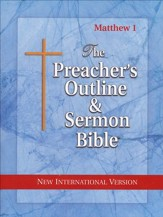 Matthew: Part 1 [The Preacher's Outline & Sermon Bible, NIV]