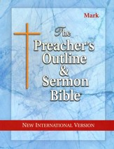 Mark [The Preacher's Outline & Sermon Bible, NIV]