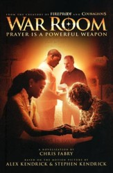 War Room: Prayer Is a Powerful Weapon -- Book Club  Edition