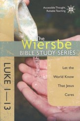 Luke 1-13: The Warren Wiersbe Bible Study Series
