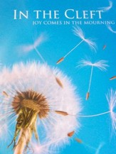In the Cleft: Joy Comes in the Mourning
