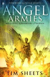 Angel Armies: Releasing the Warriors of Heaven
