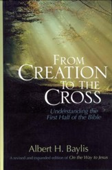 From Creation to the Cross: Understanding the First Half of the Bible - eBook