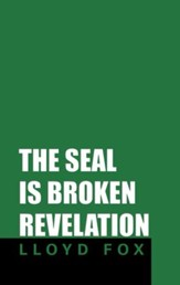 The Seal Is Broken Revelation - eBook