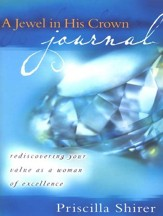 A Jewel in His Crown (Journal): Rediscovering Your Value as a Woman of Excellence