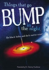 Things That Go Bump in the Night: Do Black Holes and Dark Matter Exist? DVD