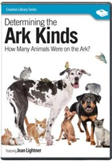 Determining the Ark Kinds: How Many Animals Were on  the Ark? DVD