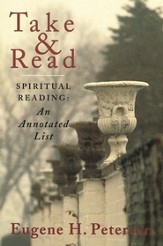 Take & Read: Spiritual Reading--An Annotated List