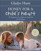 Honey for a Child's Heart: The Imaginative Use of Books in Family Life / New edition - eBook