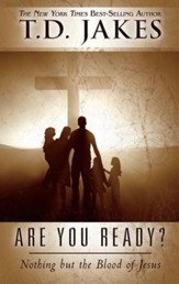 Are You Ready?: Nothing but the Blood of Jesus