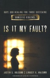 Is It My Fault?: Hope and Healing for Those Suffering Domestic Violence - Slightly Imperfect