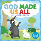 God Made Us All:A Book about Big and Little