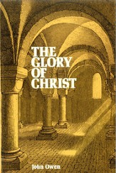 The Glory Of Christ / New edition - eBook