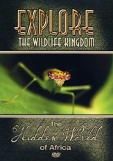 Explore The Wildlife Kingdom: The  Hidden World of Africa, DVD