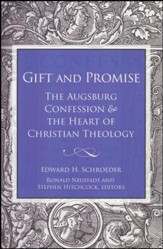 Gift and Promise: The Augsburg Confession and the Heart of Christian Theology