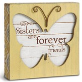 Sisters Are Forever Friends, Butterfly Plaque