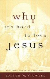 Why It's Hard to Love Jesus