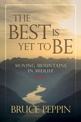 The Best Is Yet to Be: Moving Mountains in Midlife  - Slightly Imperfect