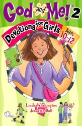 God and Me!: Devotions for Girls, Volume 2 - Ages 10-12