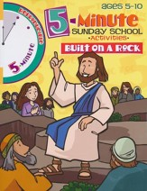 5-Minute Sunday School Activities for Ages 5-10: Built on a Rock