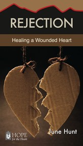 Rejection: Healing a Wounded Heart - eBook