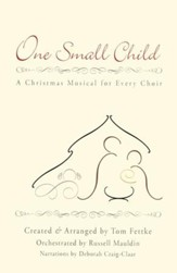One Small Child: A Christmas Musical for Every Choir