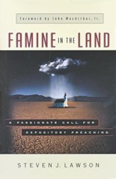 Famine in the Land: A Passionate Call for Expository Preaching (Hardcover)
