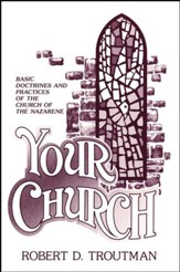 Your Church: Basic Doctrines & Practices of the Church of the Nazarene
