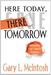 Here Today, There Tomorrow: Unleashing Your Church's Potential - eBook