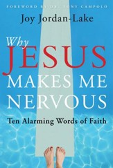 Why Jesus Makes Me Nervous: Ten Challenging Words of Faith - eBook