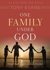 One Family Under God: Preserving the Home As God Intended