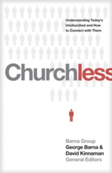 Churchless: Understanding Today's Unchurched and How to Connect with Them (Paperback)