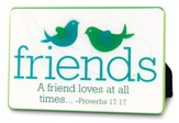 A Friend Loves at All Times Plaque