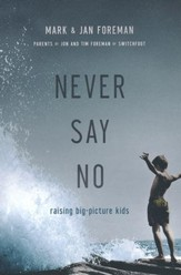 Never Say No: Raising Big-Picture Kids
