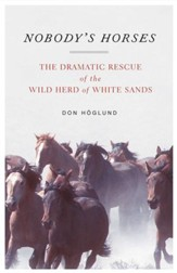 Nobody's Horses: The Dramatic Rescue of the Wild Herd of White Sands - eBook