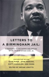 Letters to a Birmingham Jail: A Response to the Words and Dreams of Martin Luther King, Jr.
